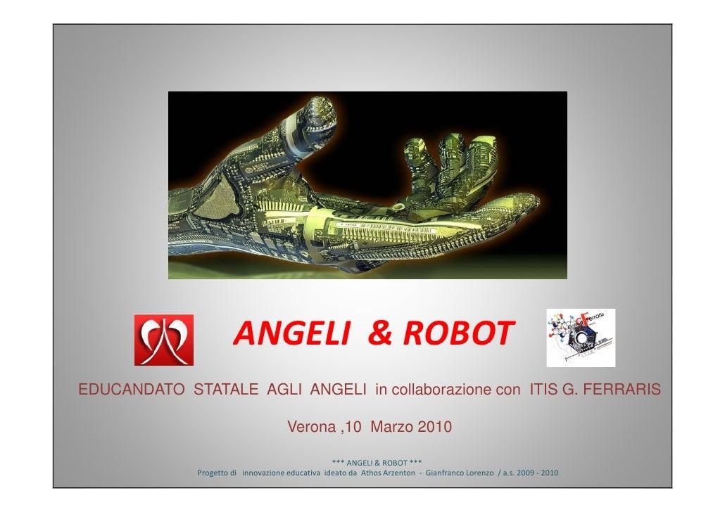 ANGELI&ROBOT EDUCANDATO STATALE AGLI ANGELI in collaborazione con ITIS G. FERRARIS                                     ...