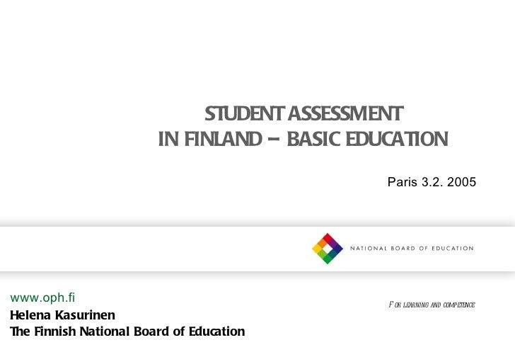STUDENT ASSESSMENT                        IN FINLAND – BASIC EDUCATION                                              Paris ...