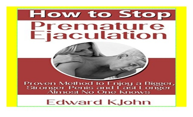 Stop premature ejaculation last longer bed