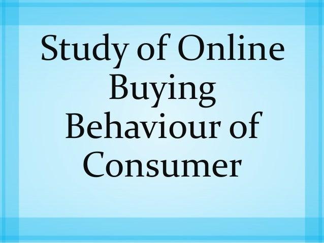 Study of Online Buying Behaviour of Consumer