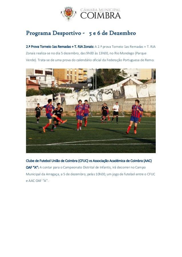 Programa Desportivo - 5 e 6 de Dezembro 2.ª Prova Torneio 1as Remadas + T. RJA Zonais: A 2.ª prova Torneio 1as Remadas + T...