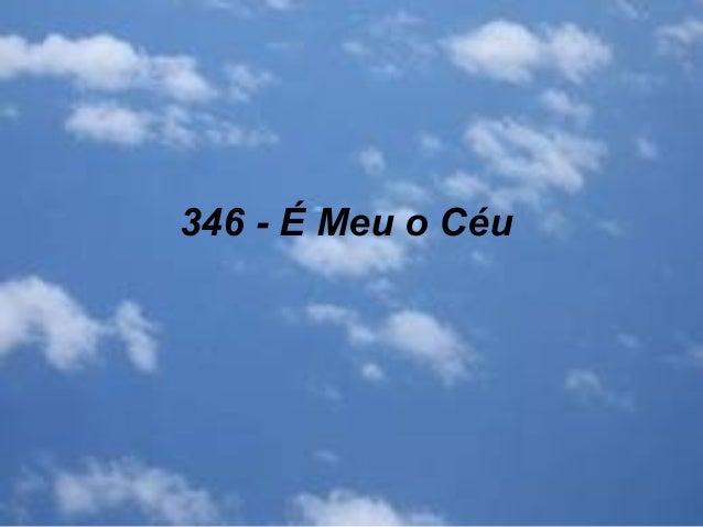 346 - É Meu o Céu