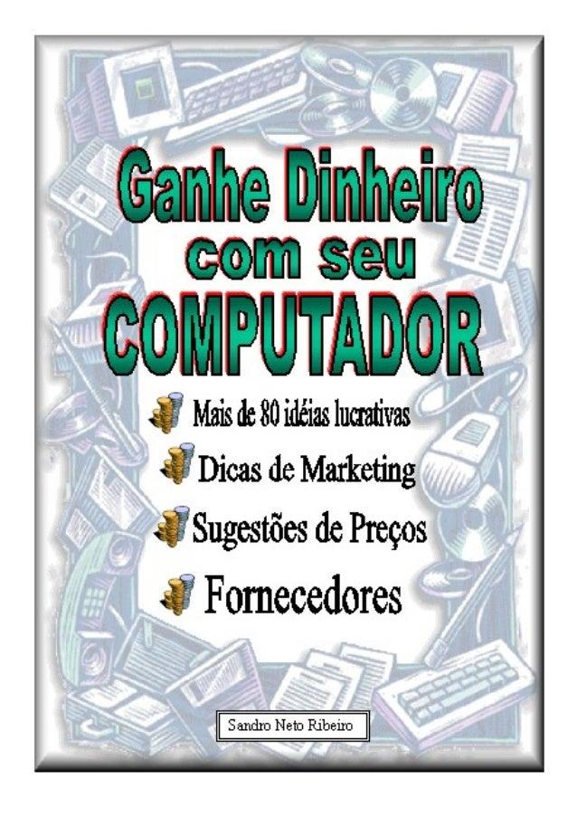 2 Relatório Produzido por Sandro Neto Ribeiro Reprodução e Revenda permitida desde que citada as fontes Ganhe Dinheiro com...