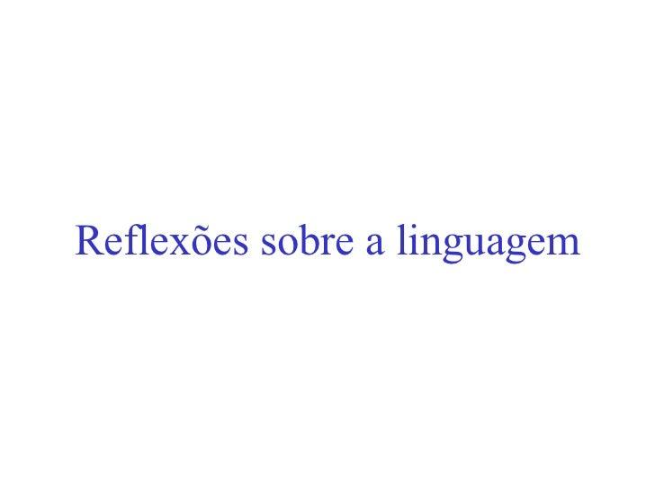 Reflexões sobre a linguagem