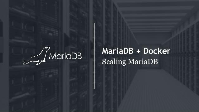 MariaDB + Docker Scaling MariaDB