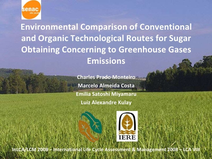 Environmental Comparison of Conventional   and Organic Technological Routes for Sugar   Obtaining Concerning to Greenhouse...