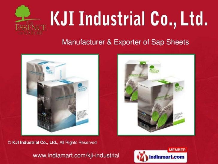 Manufacturer & Exporter of Sap Sheets© KJI Industrial Co., Ltd., All Rights Reserved             www.indiamart.com/kji-ind...