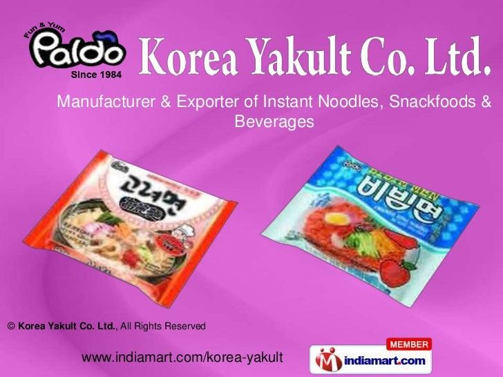 Manufacturer & Exporter of Instant Noodles, Snackfoods &                                Beverages© Korea Yakult Co. Ltd., ...