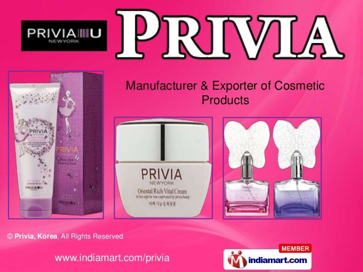 Manufacturer & Exporter of Cosmetic                                                    Products© Privia, Korea, All Rights...