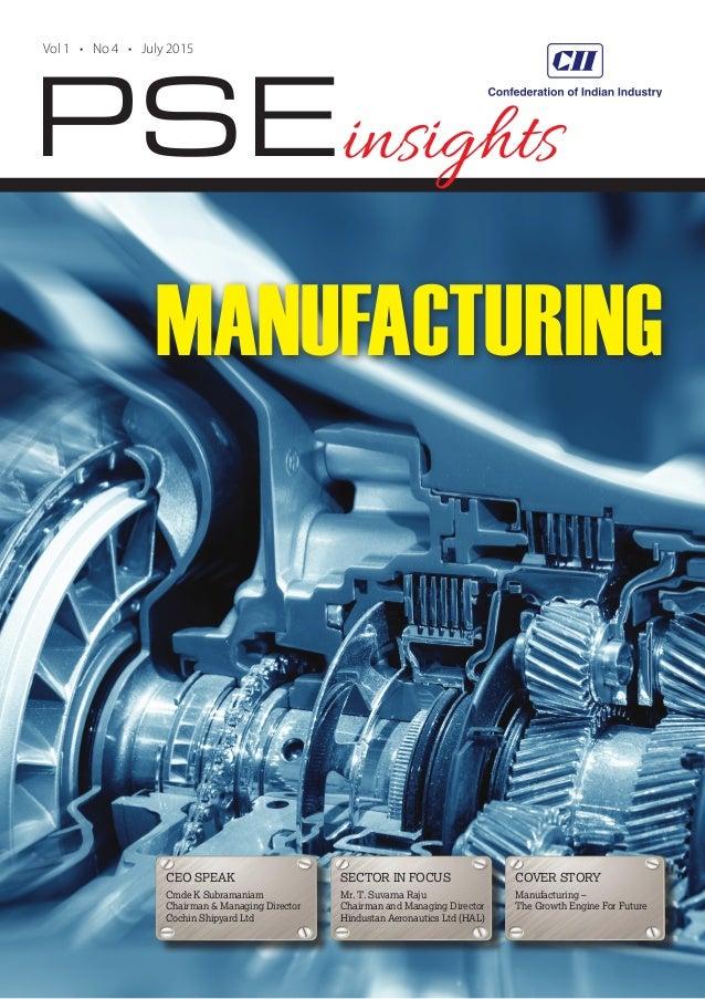 PSE Vol 1 • No 4 • July 2015 insights CEO SPEAK Cmde K Subramaniam Chairman & Managing Director Cochin Shipyard Ltd SECTOR...