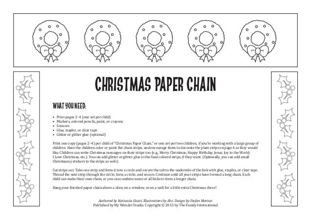 Christmas Paper Chain What you need: • Print pages 2–4 (one set per child) • Markers, colored pencils, paint, or crayons •...