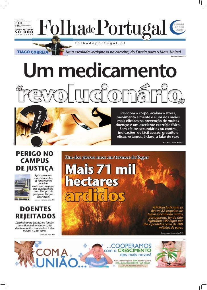 Diretor: João Filipe               Jornal de distribuição gratuita               Nº 348               De 22 a 28 de agosto...