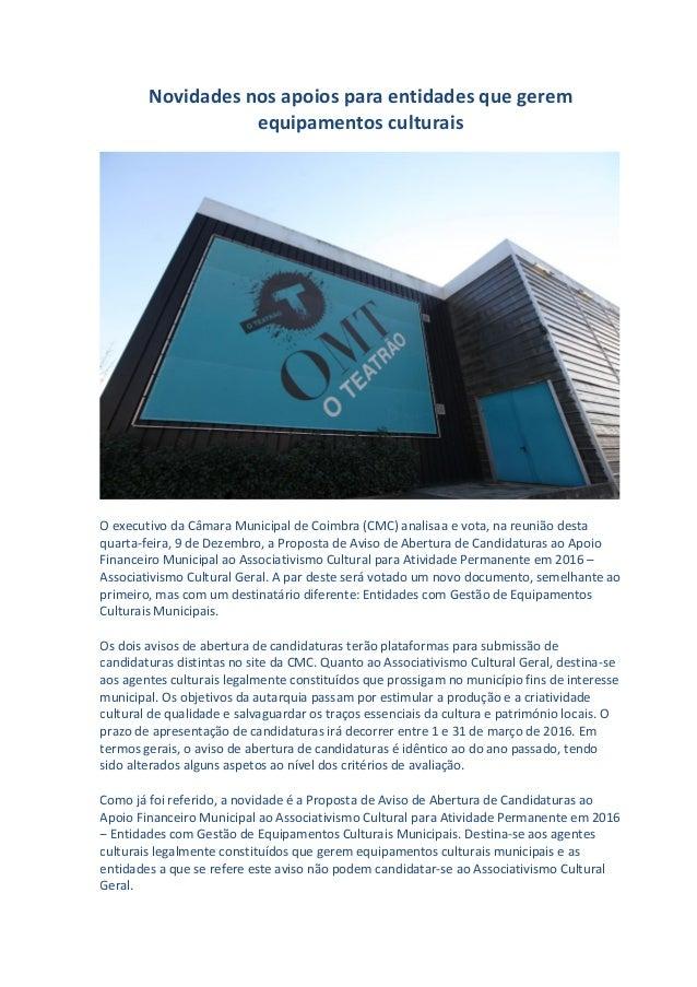 Novidades nos apoios para entidades que gerem equipamentos culturais O executivo da Câmara Municipal de Coimbra (CMC) anal...