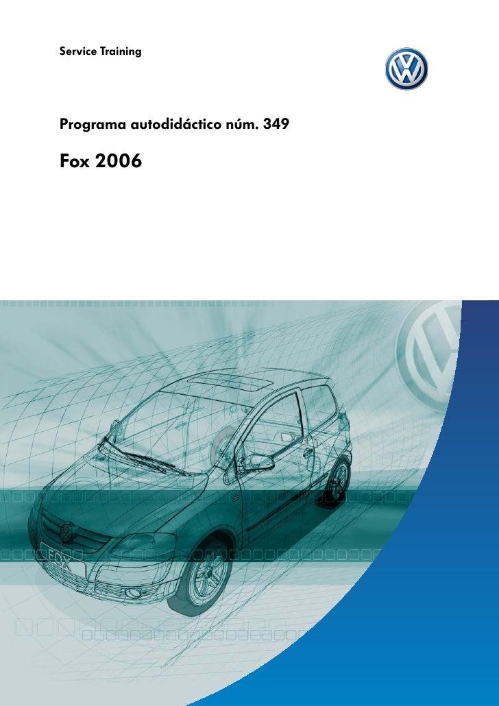 Service TrainingPrograma autodidáctico núm. 349Fox 2006