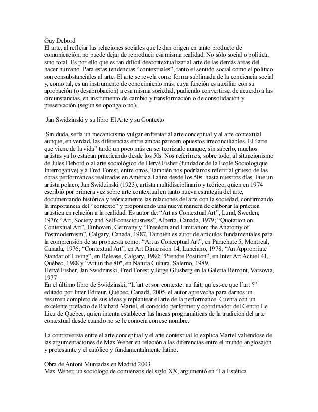 Guy Debord El arte, al reflejar las relaciones sociales que le dan origen en tanto producto de comunicación, no puede deja...