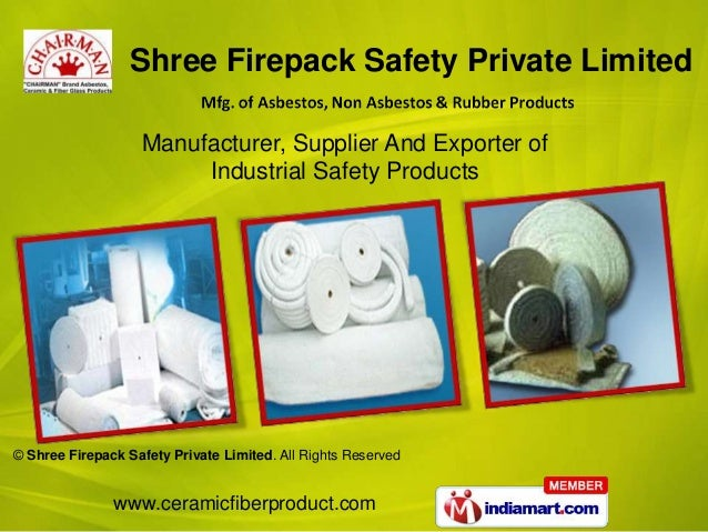 www.ceramicfiberproduct.com© Shree Firepack Safety Private Limited. All Rights ReservedManufacturer, Supplier And Exporter...