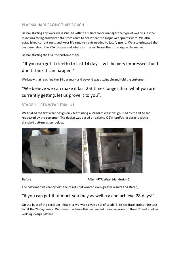 PLASMA HARDFACING'S APPROACH Before starting any work we discussed with the maintenance manager the type of wear issues th...