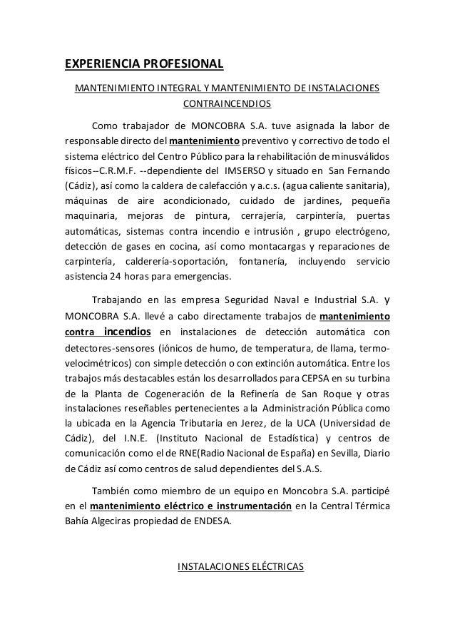 EXPERIENCIA PROFESIONAL MANTENIMIENTO INTEGRAL Y MANTENIMIENTO DE INSTALACIONES CONTRAINCENDIOS Como trabajador de MONCOBR...