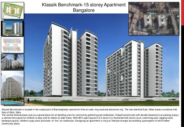 Klassik Benchmark-15 storey Apartment Bangalore Klassik Benchmark is located in the nodal point of Bannerghatta road which...