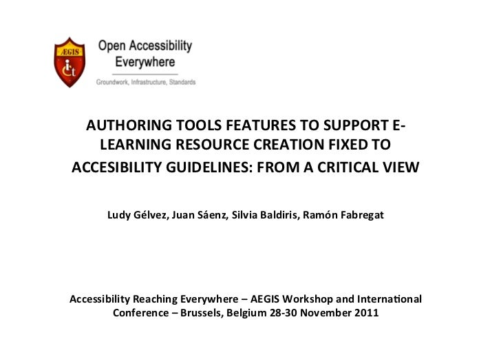 AUTHORING	  TOOLS	  FEATURES	  TO	  SUPPORT	  E-­‐   LEARNING	  RESOURCE	  CREATION	  FIXED	  TO	  ACCESIBILITY	  GUIDELIN...