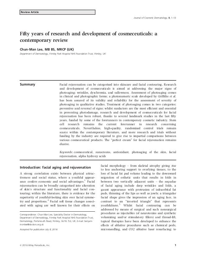 Journal of Cosmetic Dermatology, 0, 1--13 Fifty years of research and development of cosmeceuticals: a contemporary review...