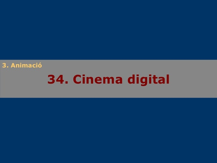 34. Cinema digital 3. Animació
