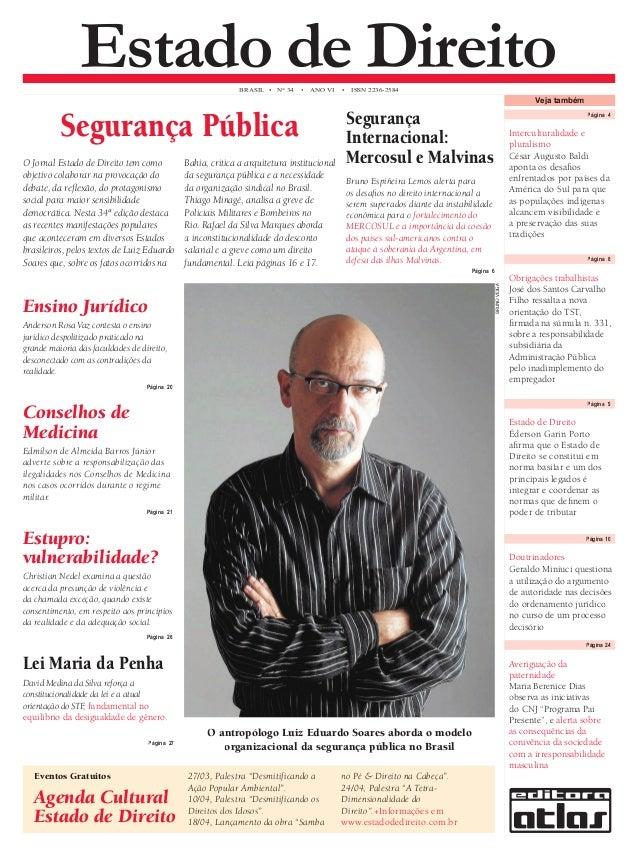 Estado de Direito BRASIL • N° 34 • ANO VI • ISSN 2236-2584  Segurança Pública  O Jornal Estado de Direito tem como  objeti...