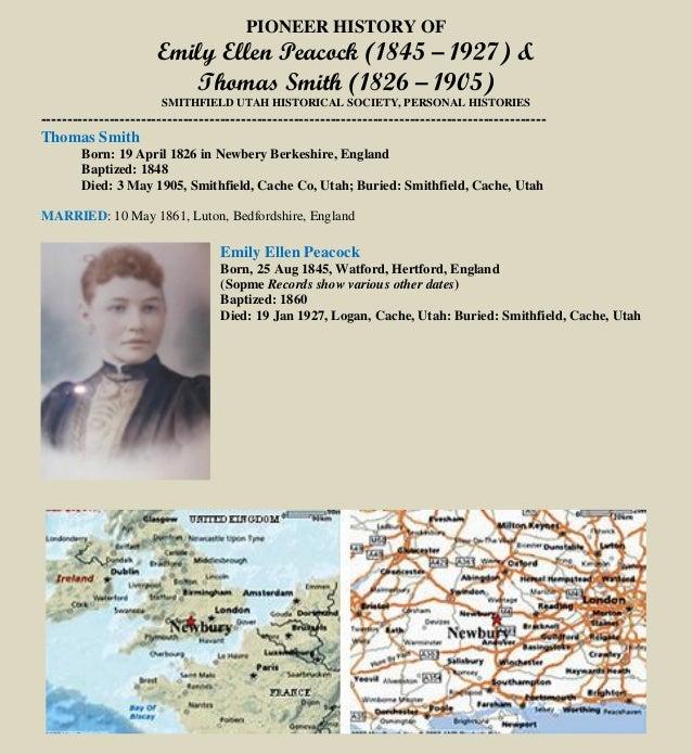 PIONEER HISTORY OF Emily Ellen Peacock (1845 – 1927) & Thomas Smith (1826 – 1905) SMITHFIELD UTAH HISTORICAL SOCIETY, PERS...