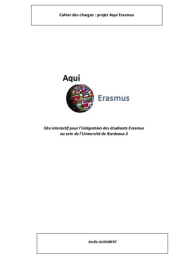 1 Site interactif pour l'intégration des étudiants Erasmus au sein de l'Université de Bordeaux 3 Cahier des charges : proj...