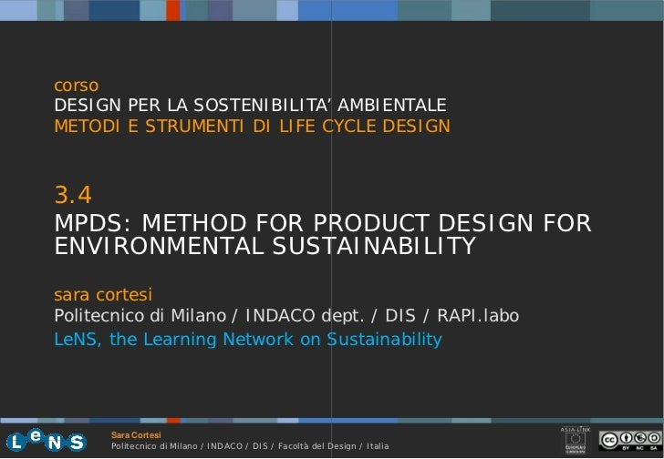 corsoDESIGN PER LA SOSTENIBILITA' AMBIENTALEMETODI E STRUMENTI DI LIFE CYCLE DESIGN3.4MPDS: METHOD FOR PRODUCT DESIGN FORE...
