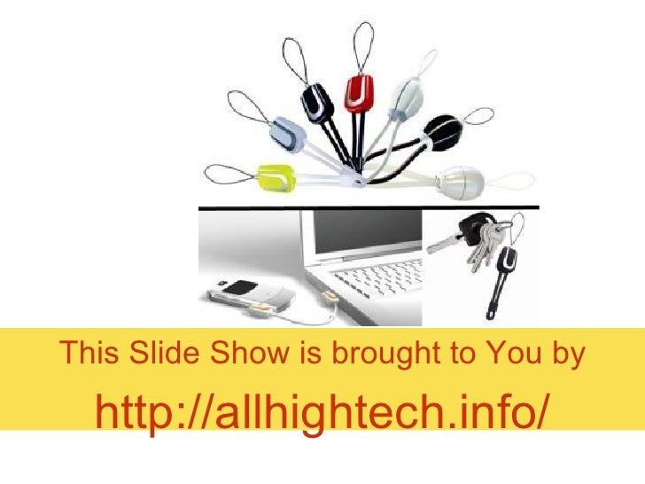 This Slide Show is brought to You by http:// allhightech.info /