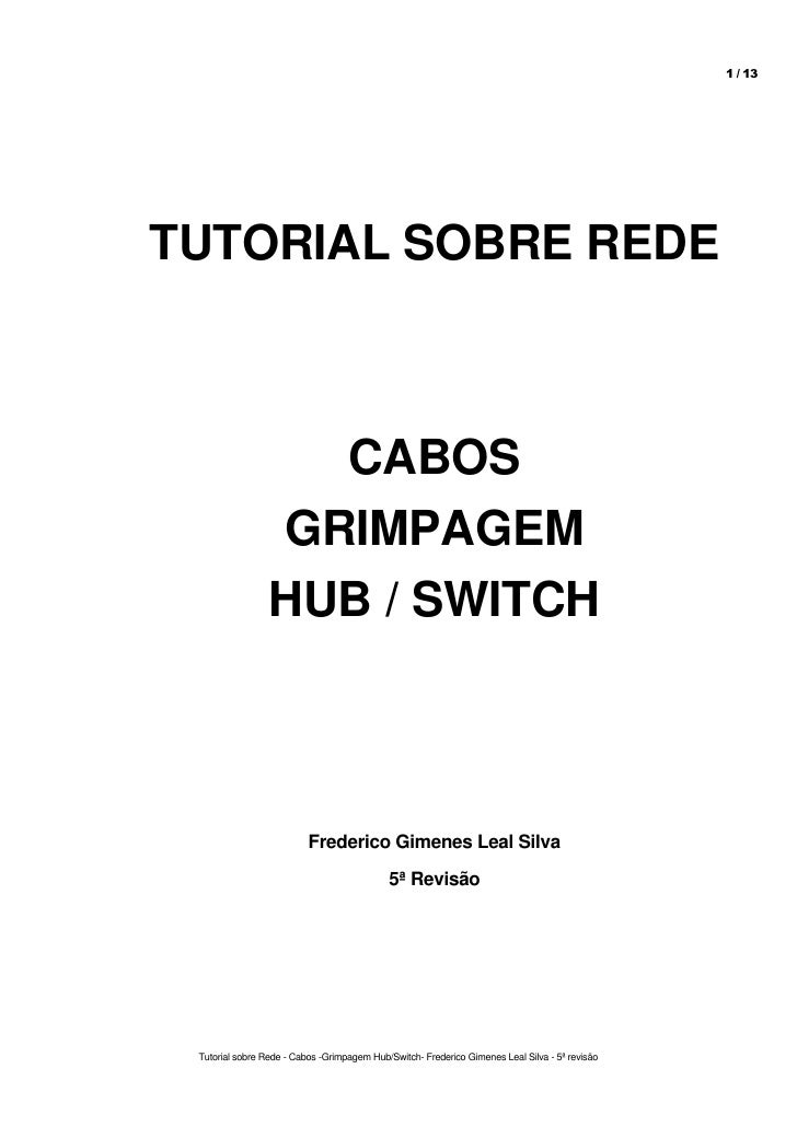 1 / 13TUTORIAL SOBRE REDE                   CABOS                 GRIMPAGEM                 HUB / SWITCH                  ...