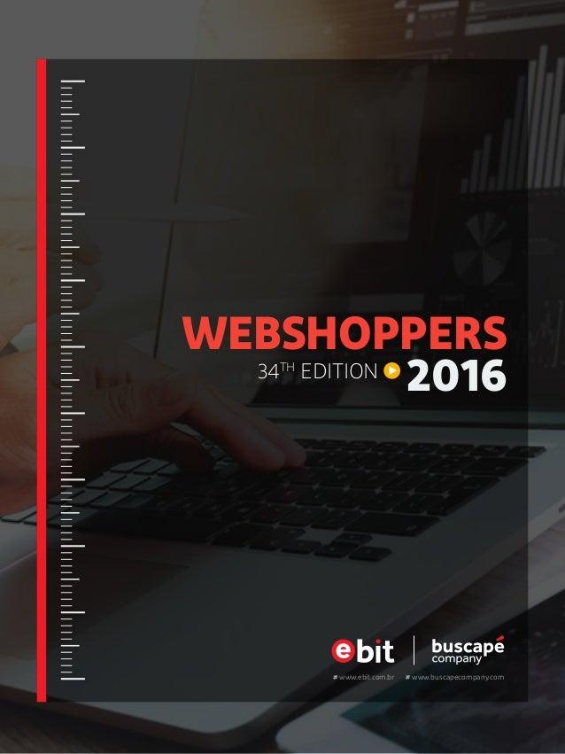 WEBSHOPPERS 201634TH EDITION www.ebit.com.br www.buscapecompany.com