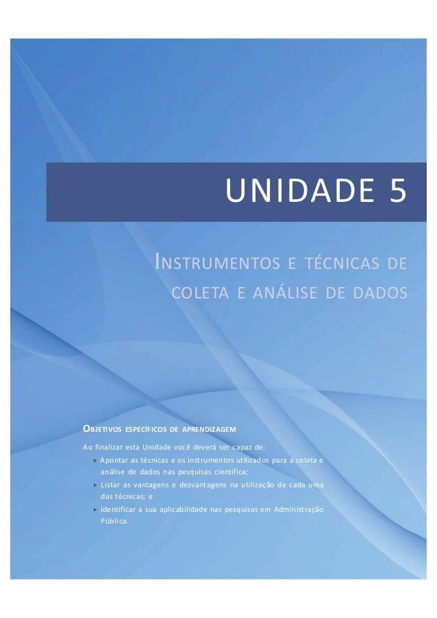 UNIDADE 5  Módulo 1  Unidade 4 – O processo de pesquisa  Apresentação  109  OBJETIVOS ESPECÍFICOS DE APRENDIZAGEM  Ao fina...