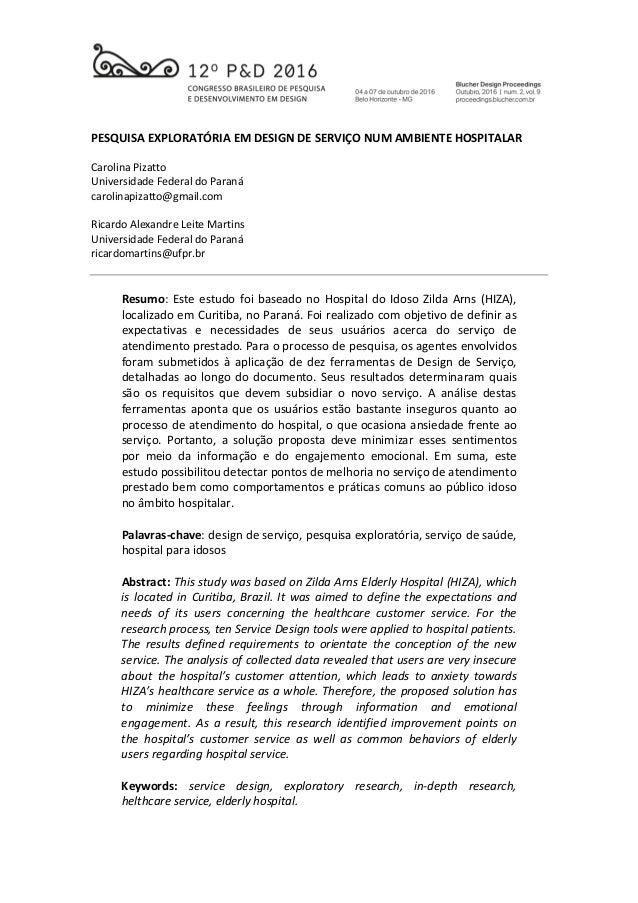 PESQUISA EXPLORATÓRIA EM DESIGN DE SERVIÇO NUM AMBIENTE HOSPITALAR Carolina Pizatto Universidade Federal do Paraná carolin...