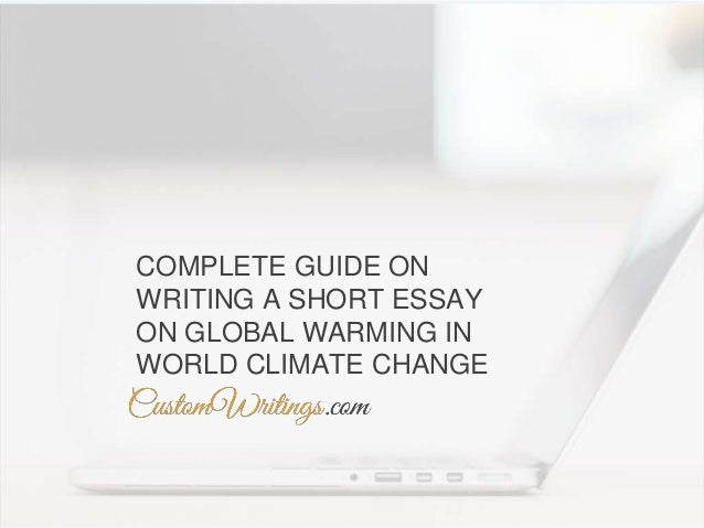 complete guide on writing a short essay on global warming in world cl  complete guide on writing a short essay on global warming in world climate change