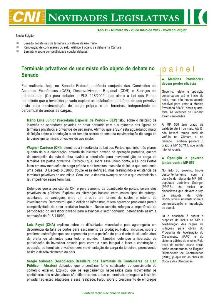 Ano 15 • Número 35 • 23 de maio de 2012 • www.cni.org.brNesta Edição:     Senado debate uso de terminais privativos de uso...