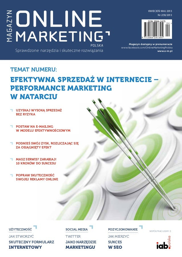 Magazyn dostępny w prenumeraciewww.facebook.com/OnlineMarketingPolskawww.o-m.plWSPÓŁPRACUJEMY Z:KWIECIEŃ-MAJ 2013Nr 2(9)/2...