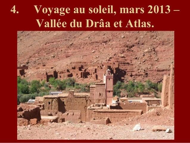 4. Voyage au soleil, mars 2013 –Vallée du Drâa et Atlas.
