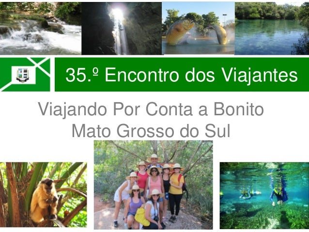 35.º Encontro dos ViajantesViajando Por Conta a BonitoMato Grosso do Sul