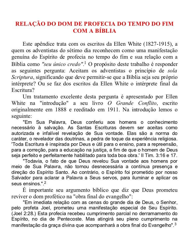 RELAÇÃO DO DOM DE PROFECIA DO TEMPO DO FIM               COM A BÍBLIA     Este apêndice trata com os escritos da Ellen Whi...