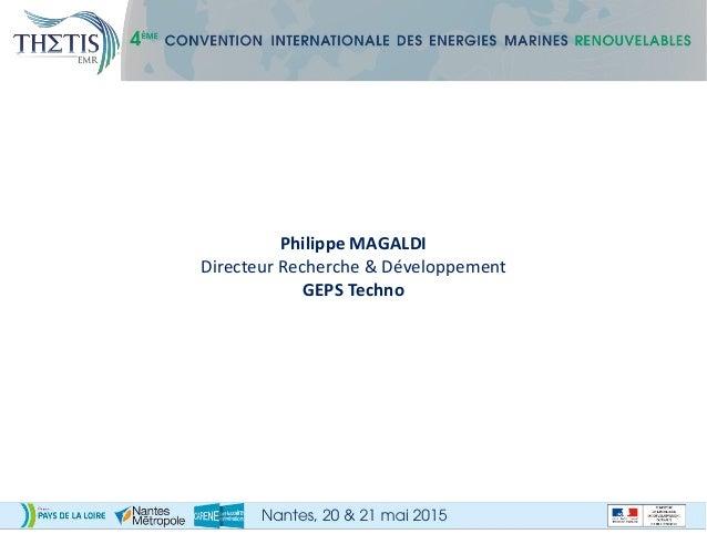 Philippe MAGALDI Directeur Recherche & Développement GEPS Techno