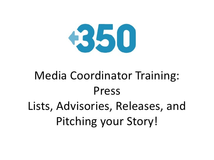 Media Coordinator Training: Press Lists, Advisories, Releases, and Pitching your Story!<br />