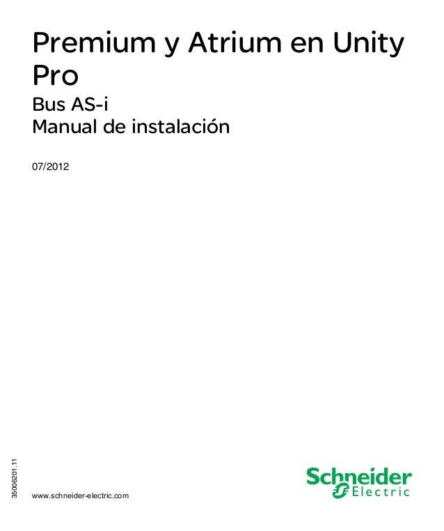 35006201.11 www.schneider-electric.com Premium y Atrium en Unity Pro 35006201 07/2012 Premium y Atrium en Unity Pro Bus AS...