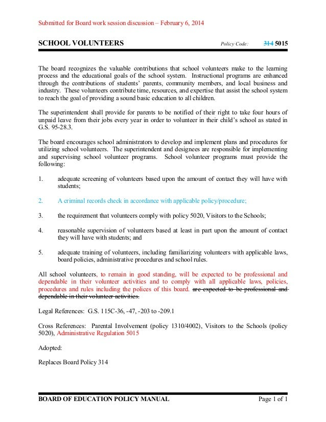 Submitted for Board work session discussion – February 6, 2014  SCHOOL VOLUNTEERS  Policy Code:  314 5015  The board recog...