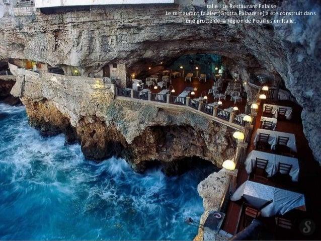 Italie : Le Restaurant Falaise  Le restaurant falaise (Grotta Palazzese) a été construit dans  une grotte de la région de ...