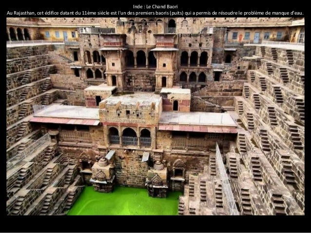 Inde : Le Chand Baori  Au Rajasthan, cet édifice datant du 11ème siècle est l'un des premiers baoris (puits) qui a permis ...