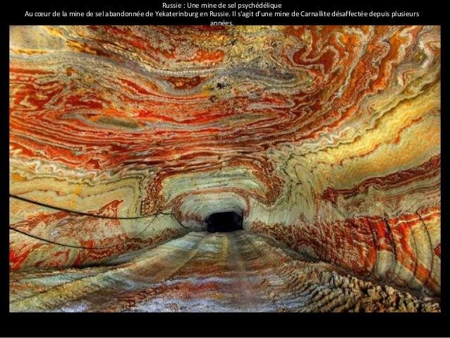 Russie : Une mine de sel psychédélique  Au coeur de la mine de sel abandonnée de Yekaterinburg en Russie. Il s'agit d'une ...