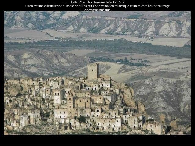 Italie : Craco le village médiéval fantôme  Craco est une ville italienne à l'abandon qui en fait une destination touristi...