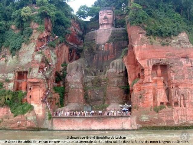 Sichuan : Le Grand Bouddha de Leshan  Le Grand Bouddha de Leshan est une statue monumentale de Bouddha taillée dans la fal...